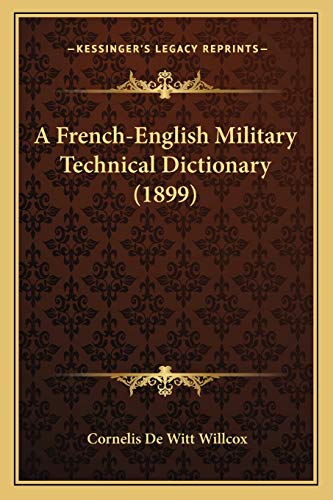9781165279784: A French-English Military Technical Dictionary (1899)