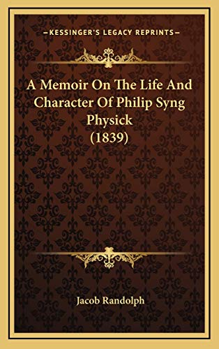 9781165281589: A Memoir On The Life And Character Of Philip Syng Physick (1839)