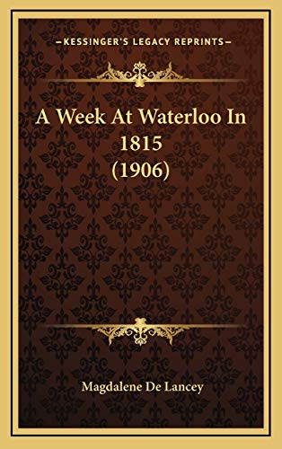 9781165285327: A Week at Waterloo in 1815 (1906)