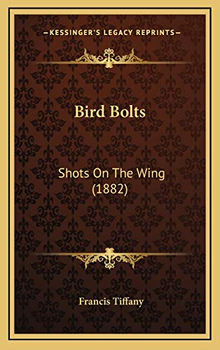 9781165287253: Bird Bolts: Shots On The Wing (1882)