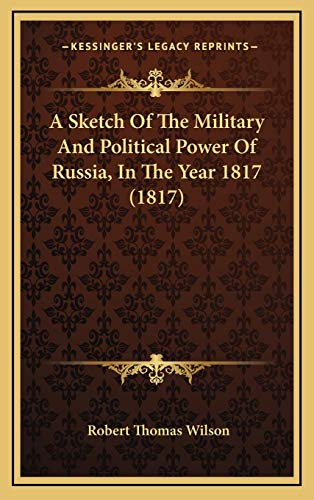 9781165289493: A Sketch Of The Military And Political Power Of Russia, In The Year 1817 (1817)