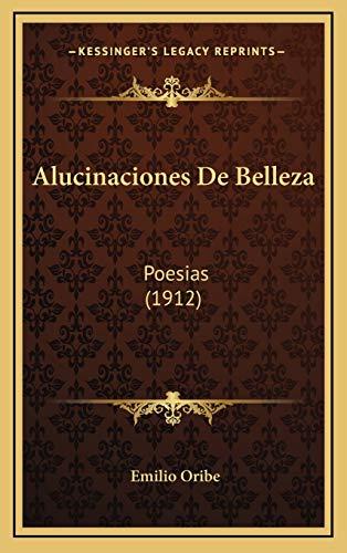 9781165290307: Alucinaciones de Belleza: Poesias (1912)