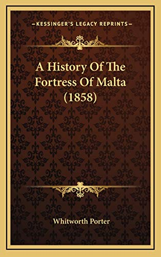 9781165290390: A History Of The Fortress Of Malta (1858)