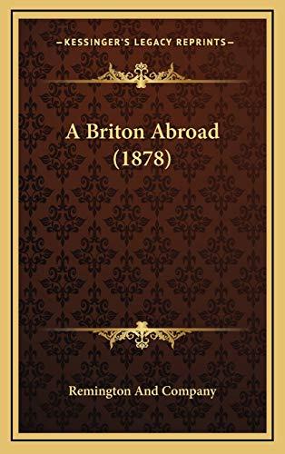 9781165290550: A Briton Abroad (1878)