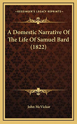 9781165290796: A Domestic Narrative Of The Life Of Samuel Bard (1822)