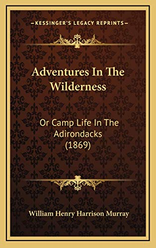 9781165291236: Adventures In The Wilderness: Or Camp Life In The Adirondacks (1869)