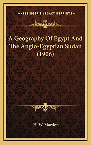 9781165291366: A Geography Of Egypt And The Anglo-Egyptian Sudan (1906)