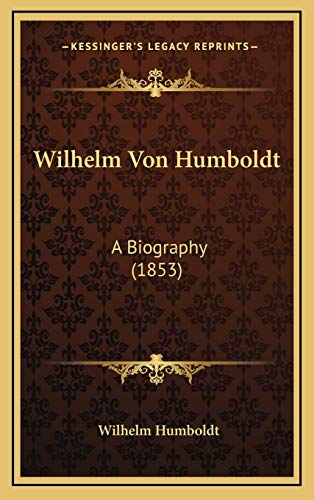 9781165291571: Wilhelm Von Humboldt: A Biography (1853)