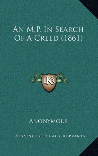 9781165295340: An M.P. In Search Of A Creed (1861)
