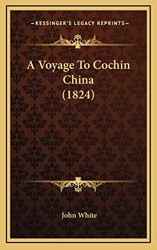 9781165296569: A Voyage To Cochin China (1824)