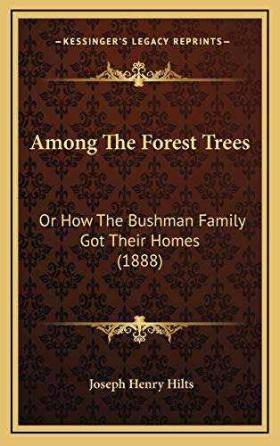 9781165296705: Among The Forest Trees: Or How The Bushman Family Got Their Homes (1888)
