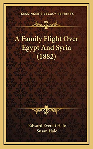 9781165296934: A Family Flight Over Egypt And Syria (1882)
