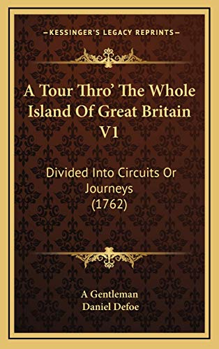 9781165297641: A Tour Thro' The Whole Island Of Great Britain V1: Divided Into Circuits Or Journeys (1762)