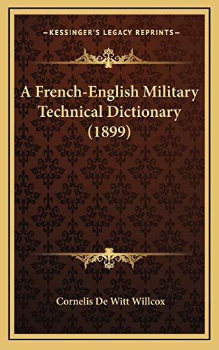 9781165298877: A French-English Military Technical Dictionary (1899)