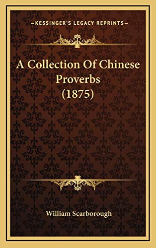 9781165299065: A Collection Of Chinese Proverbs (1875)