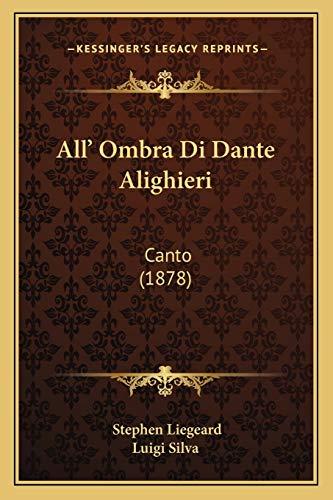 All' Ombra Di Dante Alighieri: Canto (1878) (Italian Edition) (116530287X) by Liegeard, Stephen