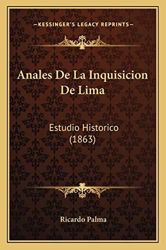 9781165306909: Anales De La Inquisicion De Lima: Estudio Historico (1863) (Spanish Edition)