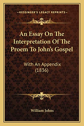 9781165306961: An Essay On The Interpretation Of The Proem To John's Gospel: With An Appendix (1836)