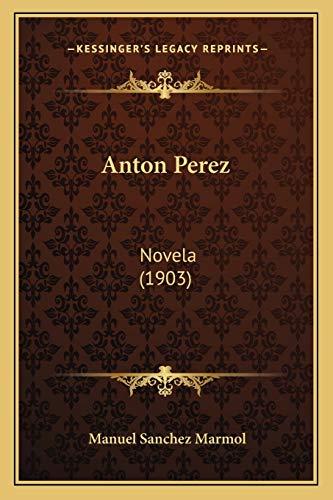 9781165309634: Anton Perez: Novela (1903)