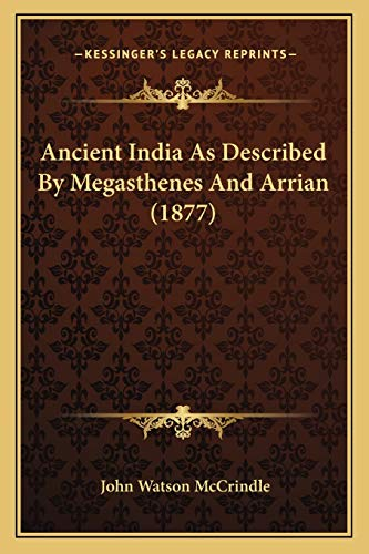 9781165310197: Ancient India as Described by Megasthenes and Arrian (1877)