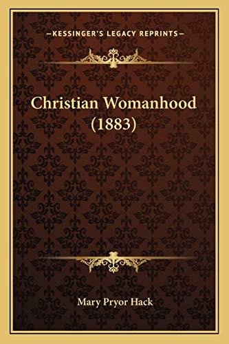9781165313129: Christian Womanhood (1883)