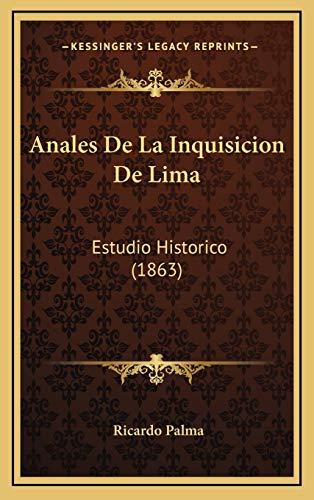 9781165317301: Anales De La Inquisicion De Lima: Estudio Historico (1863) (Spanish Edition)