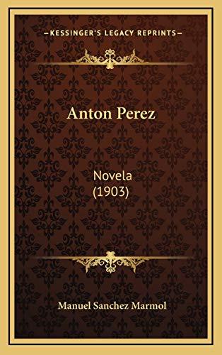 9781165319695: Anton Perez: Novela (1903)