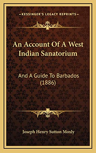 9781165320745: An Account Of A West Indian Sanatorium: And A Guide To Barbados (1886)