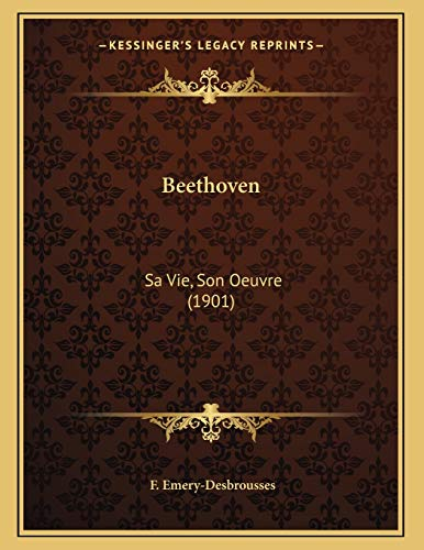 9781165325030: Beethoven: Sa Vie, Son Oeuvre (1901) (French Edition)