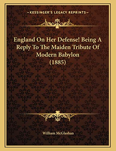 England On Her Defense! Being A Reply