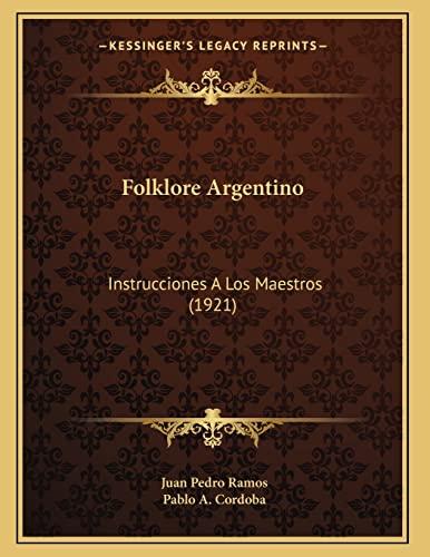 9781165326754: Folklore Argentino: Instrucciones A Los Maestros (1921) (Spanish Edition)