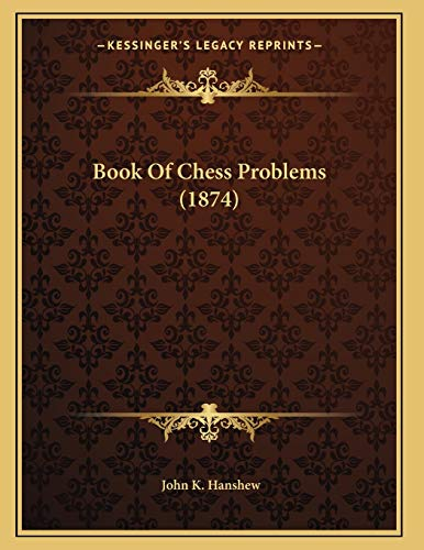 9781165326839: Book Of Chess Problems (1874)