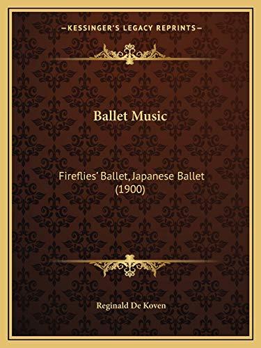 9781165328178: Ballet Music: Fireflies' Ballet, Japanese Ballet (1900)