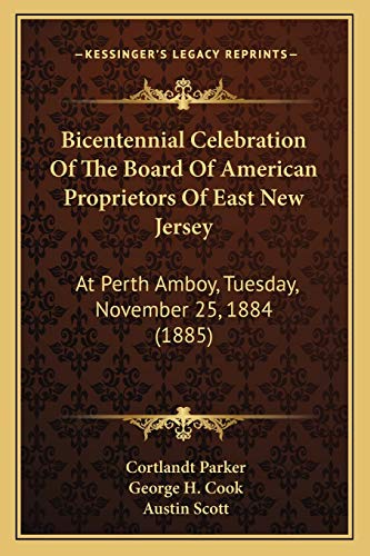 9781165330416: Bicentennial Celebration Of The Board Of American Proprietors Of East New Jersey: At Perth Amboy, Tuesday, November 25, 1884 (1885)