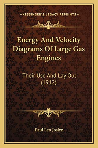 9781165330515: Energy And Velocity Diagrams Of Large Gas Engines: Their Use And Lay Out (1912)