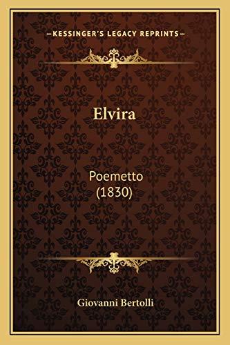 9781165331680: Elvira: Poemetto (1830) (Italian Edition)