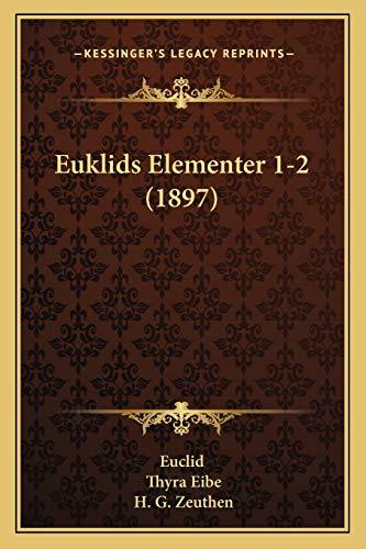 9781165332519: Euklids Elementer 1-2 (1897)