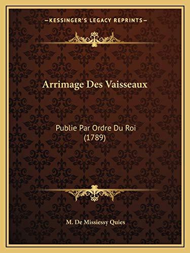 9781165336050: Arrimage Des Vaisseaux: Publie Par Ordre Du Roi (1789) (French Edition)