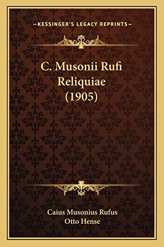 9781165337903: C. Musonii Rufi Reliquiae (1905) (Latin Edition)