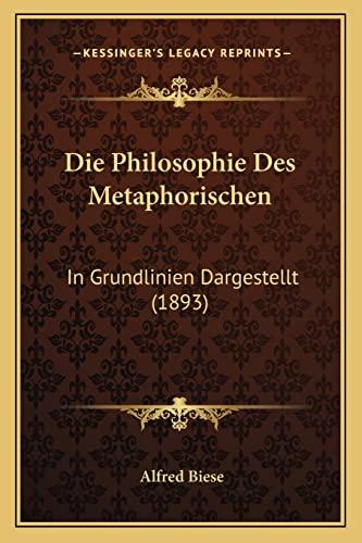 9781165340590: Die Philosophie Des Metaphorischen: In Grundlinien Dargestellt (1893)