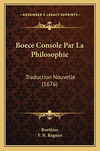 9781165343140: Boece Console Par La Philosophie: Traduction Nouvelle (1676) (French Edition)