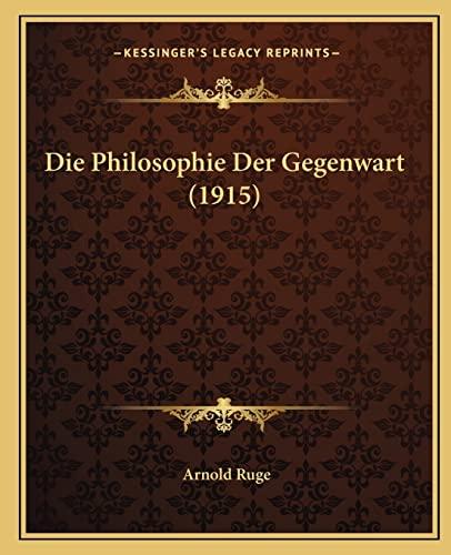 9781165344109: Die Philosophie Der Gegenwart (1915) (German Edition)