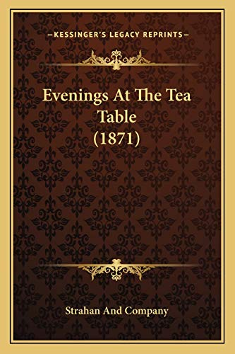 9781165347025: Evenings At The Tea Table (1871)