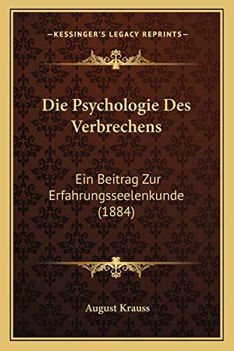 9781165347421: Die Psychologie Des Verbrechens: Ein Beitrag Zur Erfahrungsseelenkunde (1884)