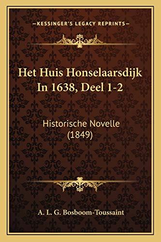 Het Huis Honselaarsdijk in 1638, Deel 1-2: A. L. G.