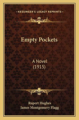 Empty Pockets: A Novel (1915) (9781165349463) by Rupert Hughes
