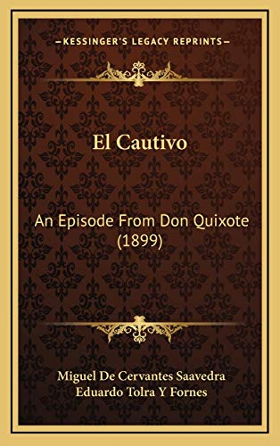 9781165351619: El Cautivo: An Episode From Don Quixote (1899)