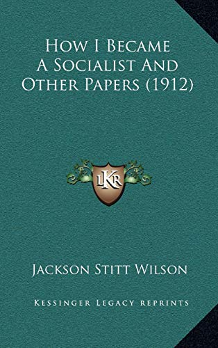 9781165356515: How I Became A Socialist And Other Papers (1912)