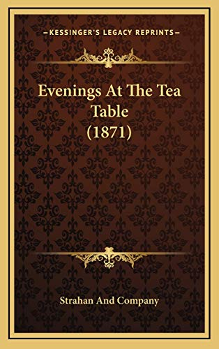 9781165363285: Evenings At The Tea Table (1871)