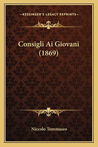 9781165371815: Consigli Ai Giovani (1869) (Italian Edition)